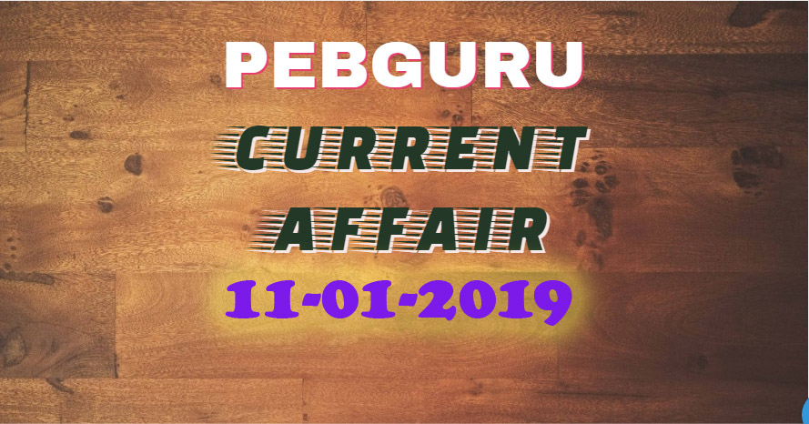 CURRENT AFFAIR 11th January 2019