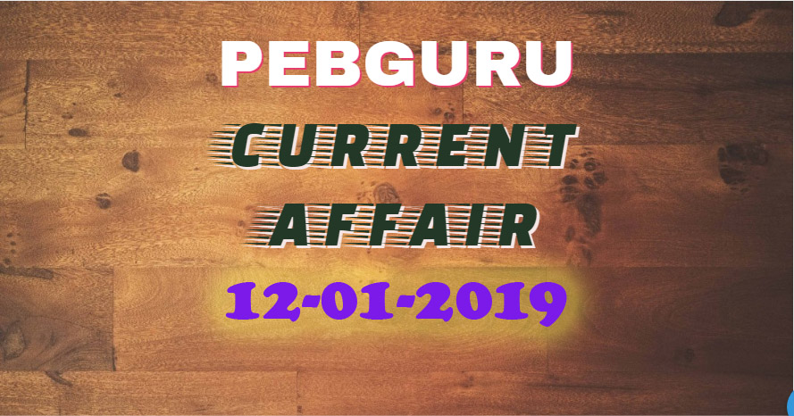 Current Affair 12th January 2019